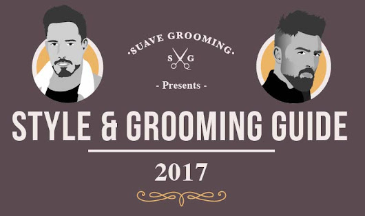 Style & Grooming Guide 2017 [Infographic]