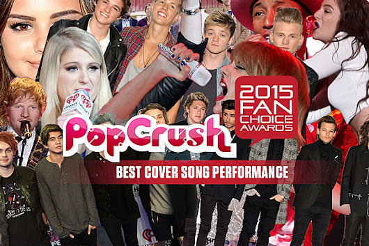 Best Cover Song Performance - 2015 PopCrush Fan Choice Awards
