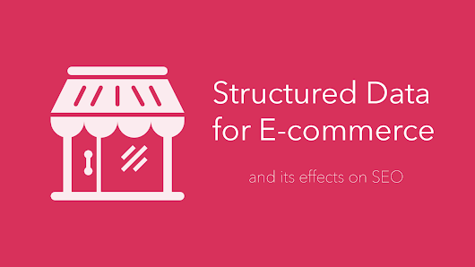 Structured Data for E-commerce and its effects on SEO - Ahmed Kaludi