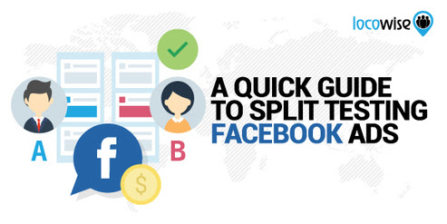 A Quick Guide To Split Testing Facebook Ads | Social Media News