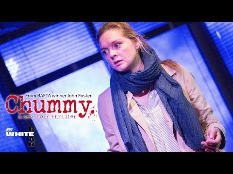 NOW PLAYING: CHUMMY BY JOHN FOSTER @ THE WHITE BEAR THEATRE