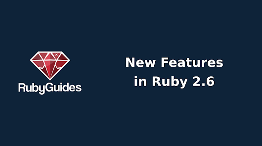 9 New Features in Ruby 2.6
