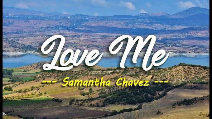 Love me - Samantha Chavez lyrics - Samantha Chavez Lyrics