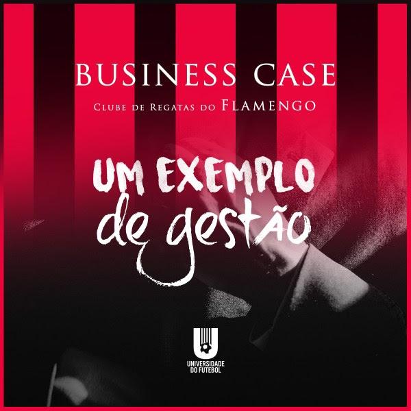 Conheça o Business Case – Clube de Regatas do Flamengo