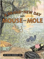 Brand-New Day with Mouse and Mole by Wong Herbert Yee: Book Cover