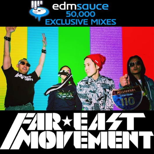 Far East Movement – EDM Sauce 50K [Exclusive Mix]