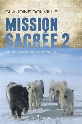 Couverture Mission sacrée, tome 2 : Le souffle de l'Arctique