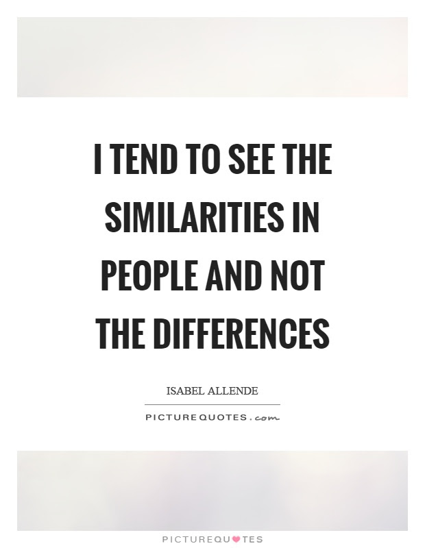 Difference And Similarities Quotes Sayings Difference And