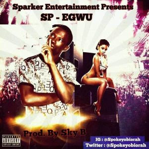 Download Music Mp3:- SP – Egwu (Prod By Sky B)