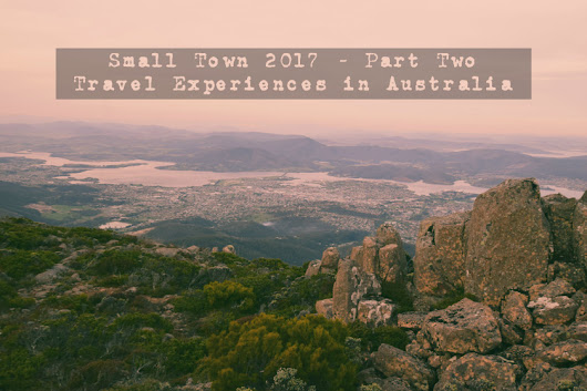 Top 8 Small Town 2017 Travel Experiences in Australia: Part 2