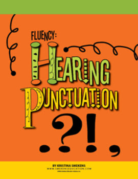 http://www.teacherspayteachers.com/Product/Fluency-Hearing-Punctuation-948656