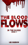 In The Blood: The Blood Flows
