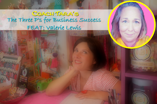 Valerie Lewis | The Three P's for Business Success • Coach Tara's Blog