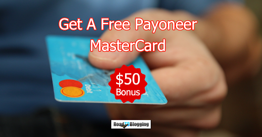 How to Get a Free Payoneer MasterCard (Plus $50 Bonus)