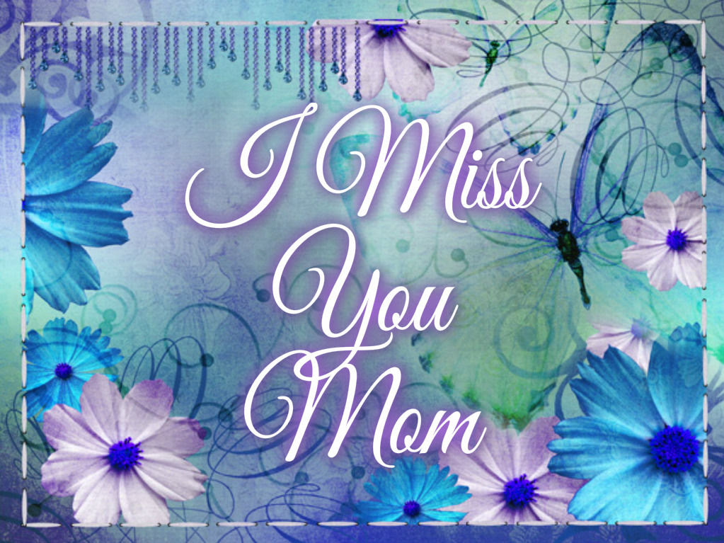 I Miss You Mom Pictures Photos And Images For Facebook Tumblr