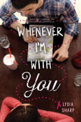 Title: Whenever I'm With You, Author: Lydia Sharp
