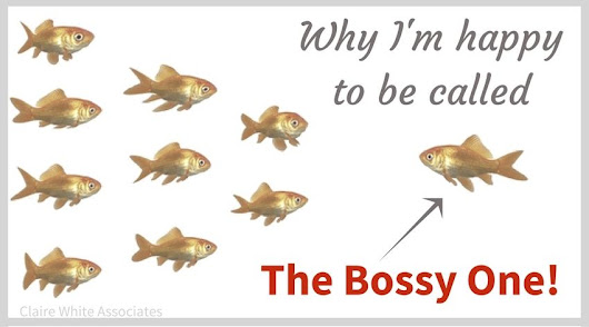 Why I'm happy to be called 'The Bossy One'!