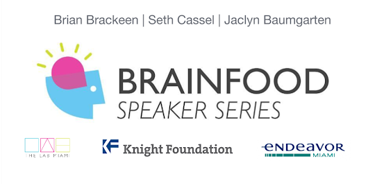 Brainfood with Endeavor @ The LAB Miami featuring Brian Brackeen, Seth Cassel, andJaclyn Baumgarten