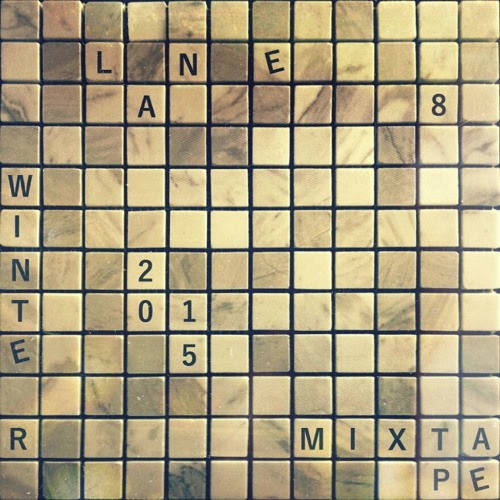 Lane 8 Winter 2015 Mixtape by Lane 8