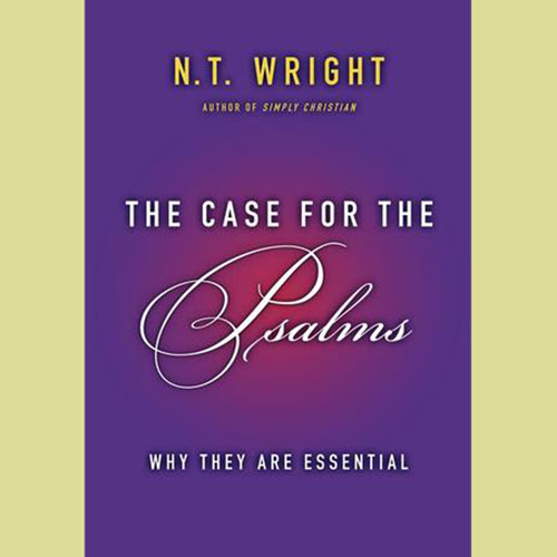 Book Review: The Case for the Psalms (NT Wright)
