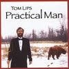 Tom Lips: Practical Man