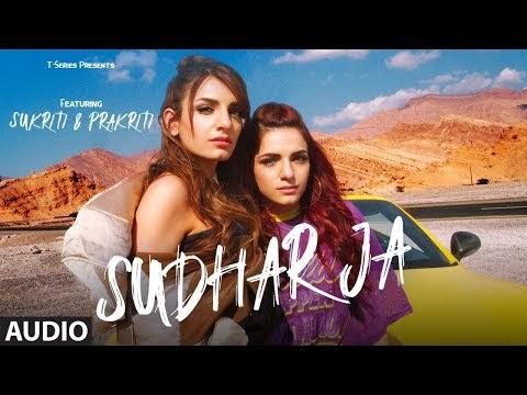 Sudhar Ja Full Audio | SUKRITI & PRAKRITI KAKAR | ABHIJIT VAGHANI | New ...