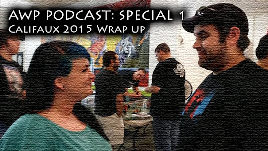 A Wyrd Place Podcast: Special 1 - Post-Califaux 2015 Wrap Up with Tons of Special Guests