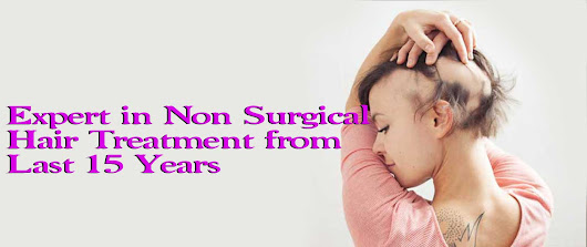 Non Surgical Hair Replacement, Hair Loss Treatment, Hair Transplant Clinic in Noida