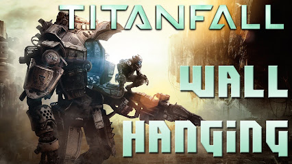 Titanfall How To Wall Hang In Ttianfall Titanfall How To