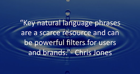 "Marc O. on Twitter: ""Key natural #language phrases are a scarce #resource and can be powerful filters for #users and #brands"" Chris Jones @cjones2002 """