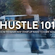 Hustle 101: How to Make Any Startup Want to Hire You