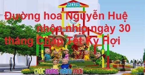 Đường hoa Nguyễn Huệ nhộn nhịp ngày 30 tháng Chạp Tết Kỷ Hợi