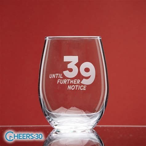 39 Until Further Notice stemless wine glass   National Etching