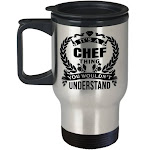 Cook Gift - Chef Travel Mug - Culinary Gifts For Men - Its A Chef Thing You Would Not Understand