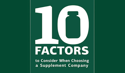 Sign Up to Learn The 10 Factors to Consider When Choosing a Supplement Company