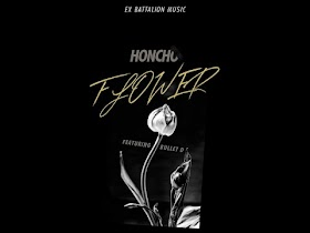 Flower by Honcho feat. Bullet D [Audio]