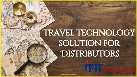 Travel technology solution for Distributors - it4tsolutions's blog