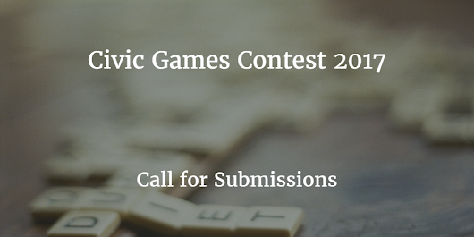 Civic Games Contest 2017 – Call for Submissions