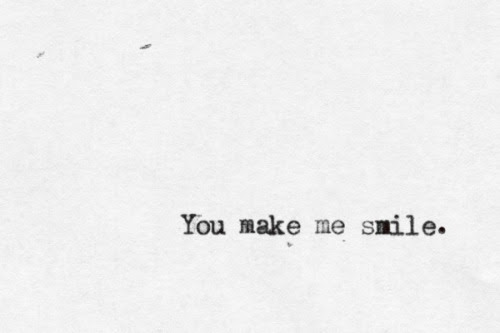 You Make Me Smile Quotes Tumblr