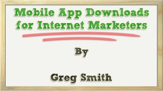 Mobile app-downloads-for-internet-marketers