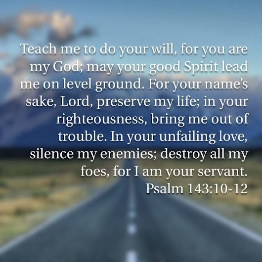 Image: Psalms 143:10-12 | God Helps Me/ Christian Art | Pinterest ...