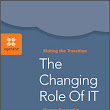 The Changing Role of IT- How to Succeed in the Age of Cloud