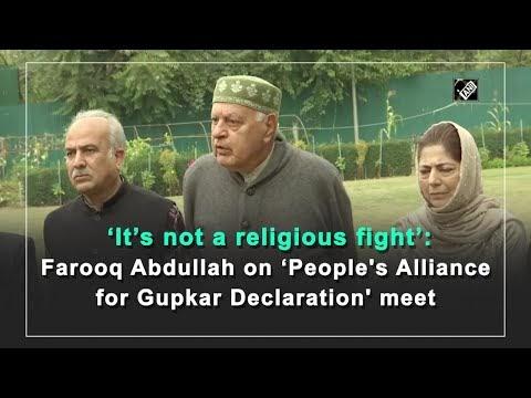 'It's not a religious fight': Farooq Abdullah on 'People's Alliance for Gupkar Declaration' meet
