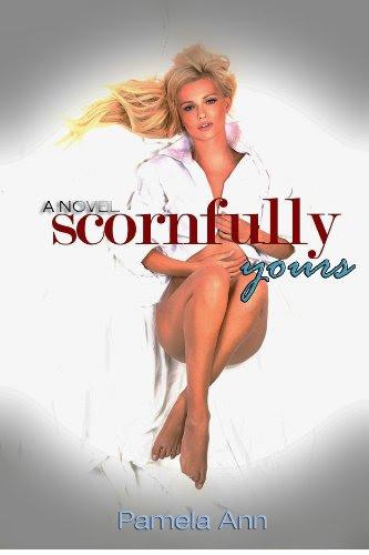 Scornfully Yours (Torn Series) by Pamela Ann