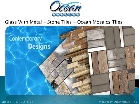 Glass With Metal – Stone Tiles – Ocean Mosaics Tiles