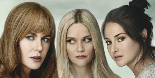 5 motivos para assistir Big Little Lies - Made in Gold — Marina Figueiredo