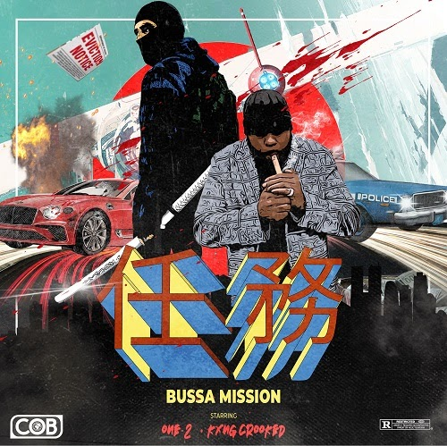 """One-2 – """"Bussa Mission"""" Ft. KXNG Crooked"""