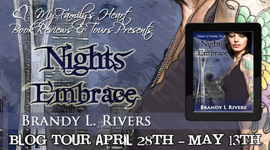 *~*New Tour - Sign Up Today*~* Nights Embrace (Others of Seattle Series #1) by Brandy L. Rivers (A Paranormal Romance Book)