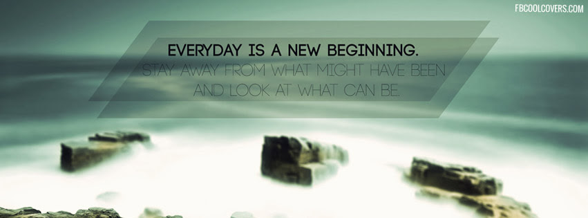New Beginning Inspirational Facebook Covers Inspirational Fb Covers