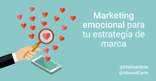 Marketing emocional para tu estrategia de marca